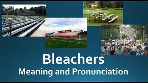 Bleachers Pronunciation and Meaning - YouTube